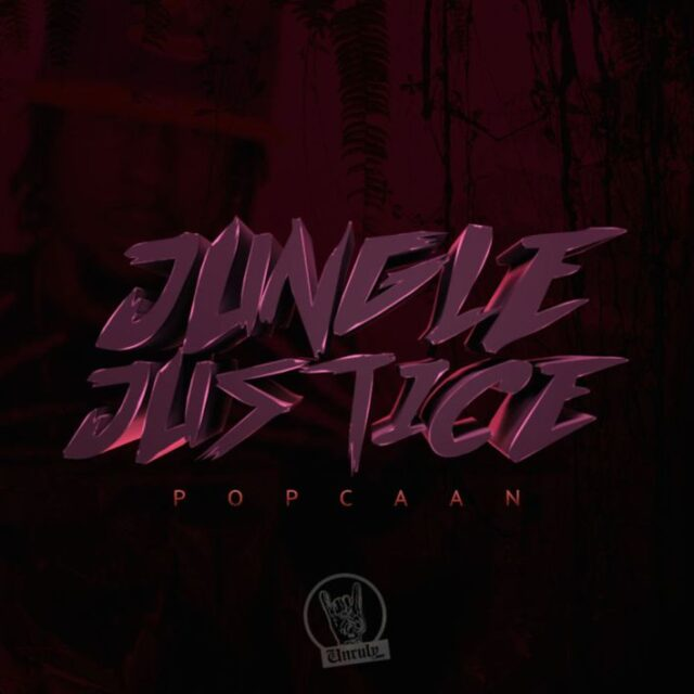 Popcaan – Jungle Justice (Part Twice)