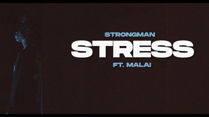 Strongman – Stress Ft Malai (Official Video)