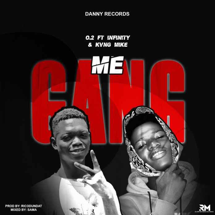 O.2 - Me Gang Ft. Infinity & Kvng Mike (Prod. by Ricodundat)