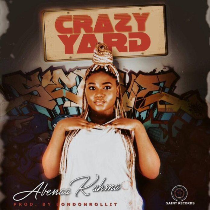 Abenaa Kahma - Crazy Yard (Prod. By LondonRollit)
