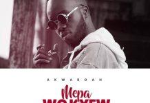 Akwaboah – Mepa Wo Kyew (Live Version)