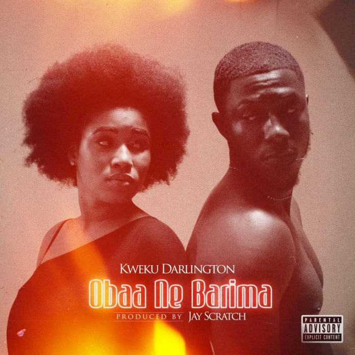 Kweku Darlington - Obaa Ne Barima (Prod. By Jay Scratch)