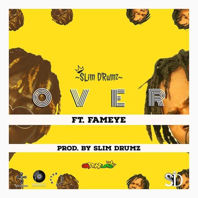 Slim Drumz – Over Ft Fameye