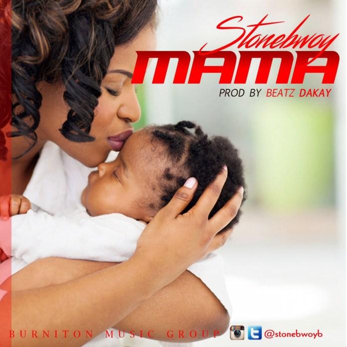 Stonebwoy – Mama (Prod By Beatz Dakay)