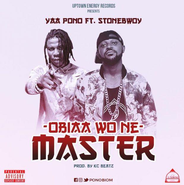 Yaa Pono – Obia Wone Master ft. StoneBwoy (Prod. by KC Beat)