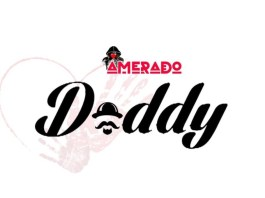 Amerado – Daddy (Prod. By IzJoe Beatz)