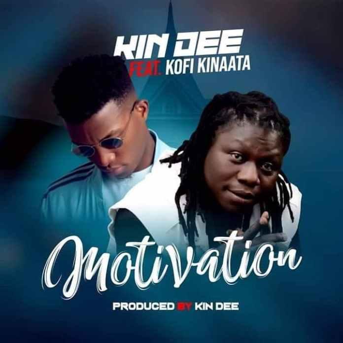 Kin Dee - Motivation ft Kofi Kinaata