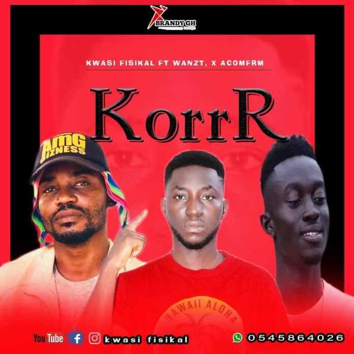 Kwasi Fisikal - Korrr (Red) ft Wanzyt x Aconfirm (Prod. By OptionBeatz)