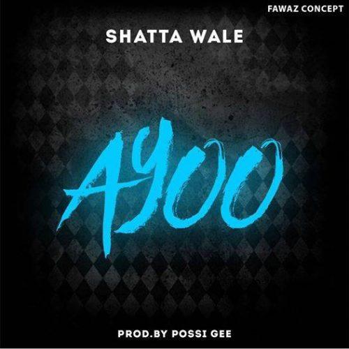 Shatta Wale – Ayoo (Prod. by Possi Gee)