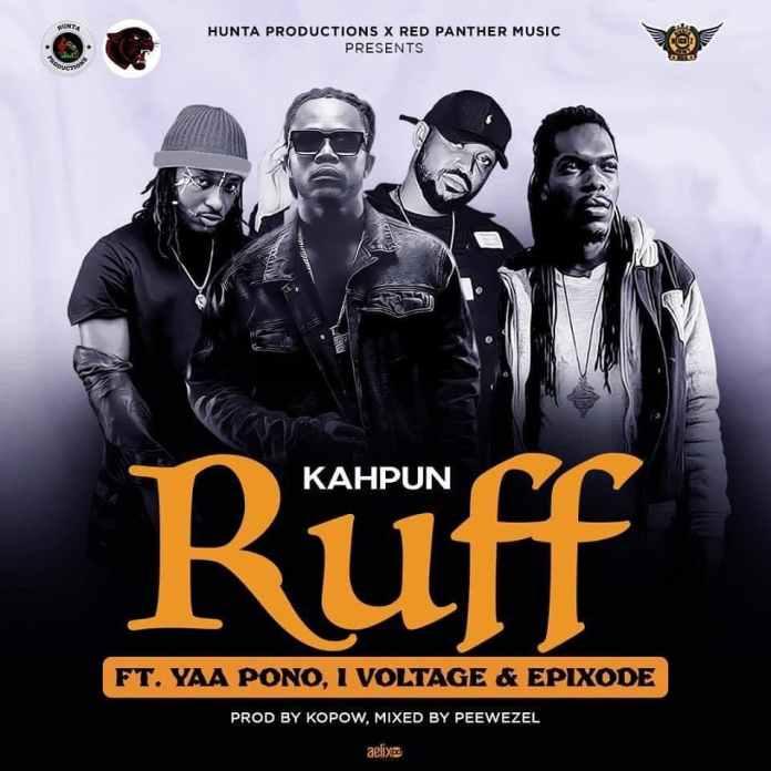 Kahpun – Ruff Ft Epixode, I-Voltage and Yaa Pono