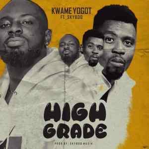 Kwame Yogot – High Grade Ft Skyboo