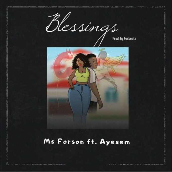 Ms Forson – Blessings Ft Ayesem