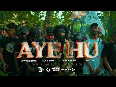 Music Video: Kwaku DMC – AYE HU Ft Jay Bahd, O'Kenneth & Reggie