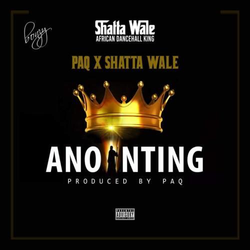 Paq x Shatta Wale – Anointing