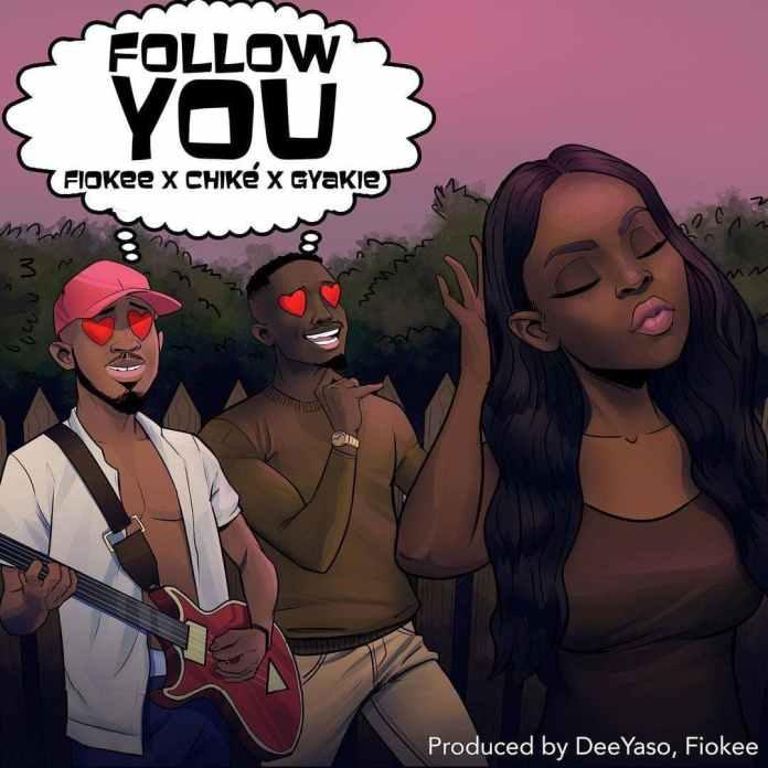 [Lyrics] Fiokee – Follow You Ft Chike, Gyakie