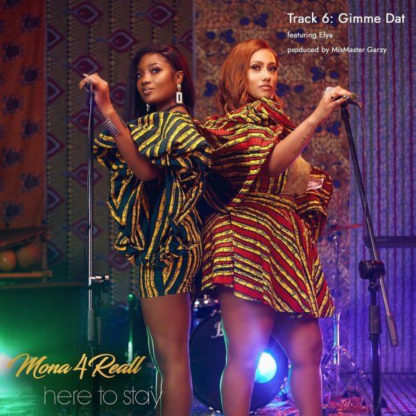 Mona 4Reall – Gimme Dat Ft Efya (Prod By MixMaster Garzy)