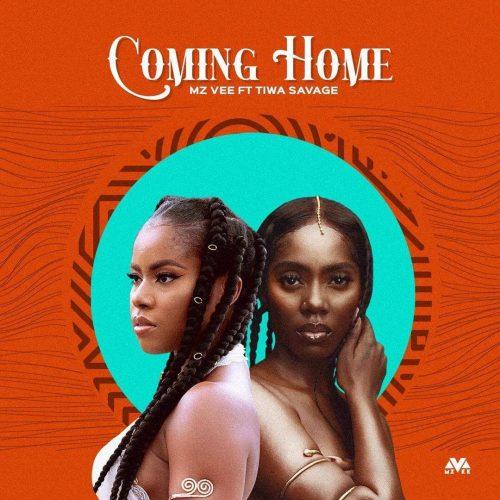 Mzvee - Coming Home Ft. Tiwa Savage (New Music 2021)