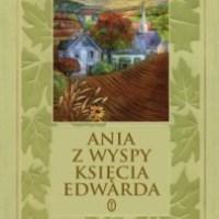 """Zawartość Ani w """"Ani (z Wyspy Księcia Edwarda)"""" (Lucy Maud Montgomery, """"Ania z Wyspy Księcia Edwarda"""")"""