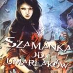 """Reset rozgrzanego umysłu (Martyna Raduchowska, """"Szamanka od umarlaków"""")"""