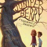 """Dużo gadania i biegania (M.P. Kozlowsky, """"Juniper Berry i tajemnicze drzewo"""")"""