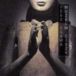 """Z wizytą w Muzeum Ciszy (Yoko Ogawa, """"Muzeum Ciszy"""")"""