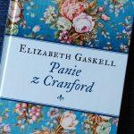 """Mały światek starszych pań (Elizabeth Gaskell, """"Panie z Cranford"""")"""