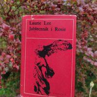"""Świat dawno miniony (Laurie Lee, """"Jabłecznik i Rosie"""")"""