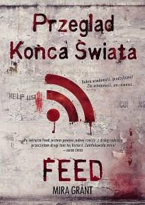 """Przegląd końca świata: Feed"" Mira Grant okładka"