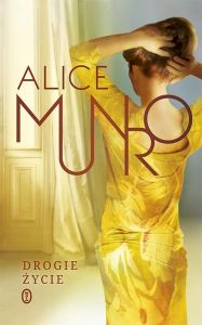 "Alice Munro ""Drogie życie"""