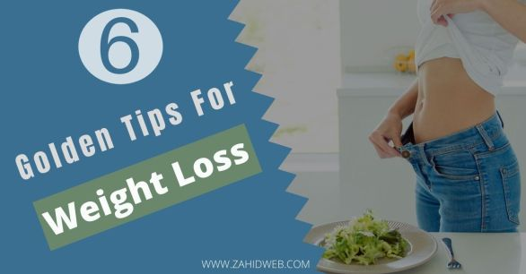 6 Golden Weight Loss Tips Which Work Fast