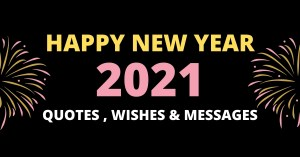 New Year 2021 Quotes , Wishes and Messages (Designed Pictures)