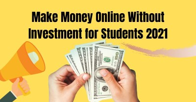 How to Make Money Online in Pakistan Without Investment for Students