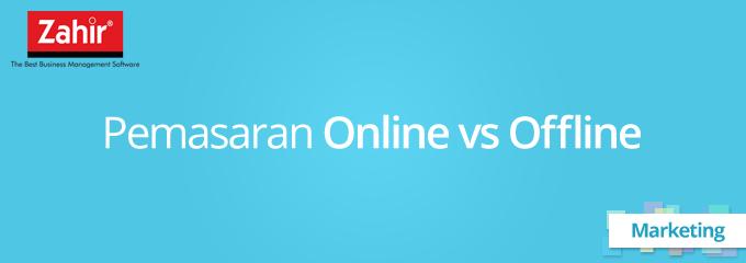 Pemasaran Online Vs Offline Zahir Blog