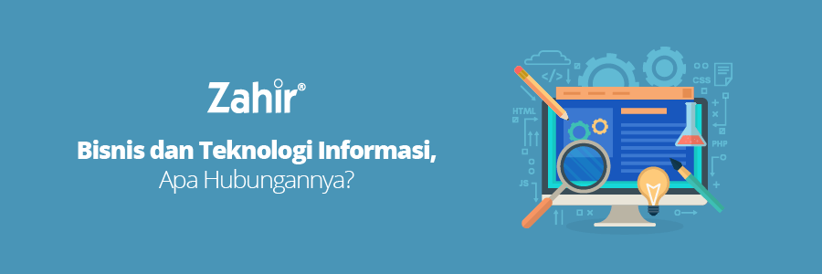 Bisnis dan Teknologi Informasi, Apa Hubungannya? - Zahir ...