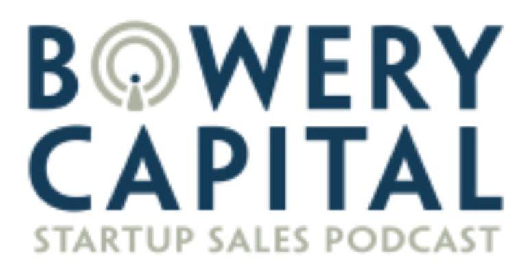Bowery Capital startup sales podcast logo