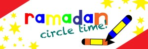 Ramadan Circle Time: How to talk to your child's classroom?