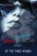 Love is Too Much Work - Non-Fiction