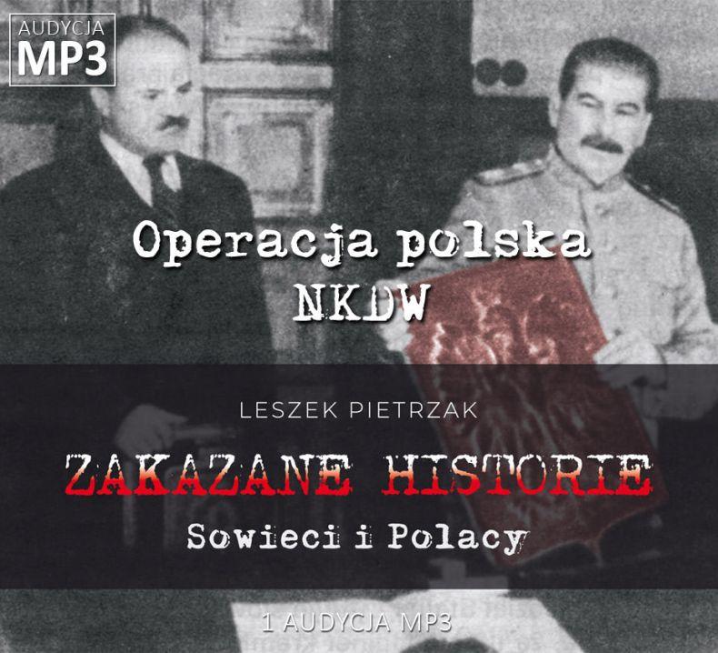 Leszek Pietrzak - Operacja polska NKWD - Sowieci i Polacy - ZAKAZANE HISTORIE