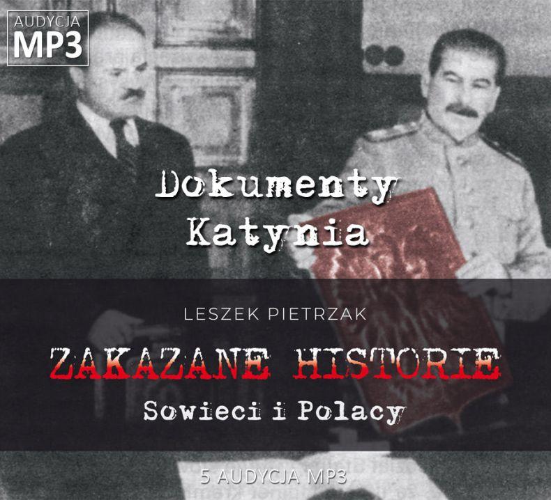 Leszek Pietrzak - Dokumenty Katynia - Sowieci i Polacy - ZAKAZANE HISTORIE