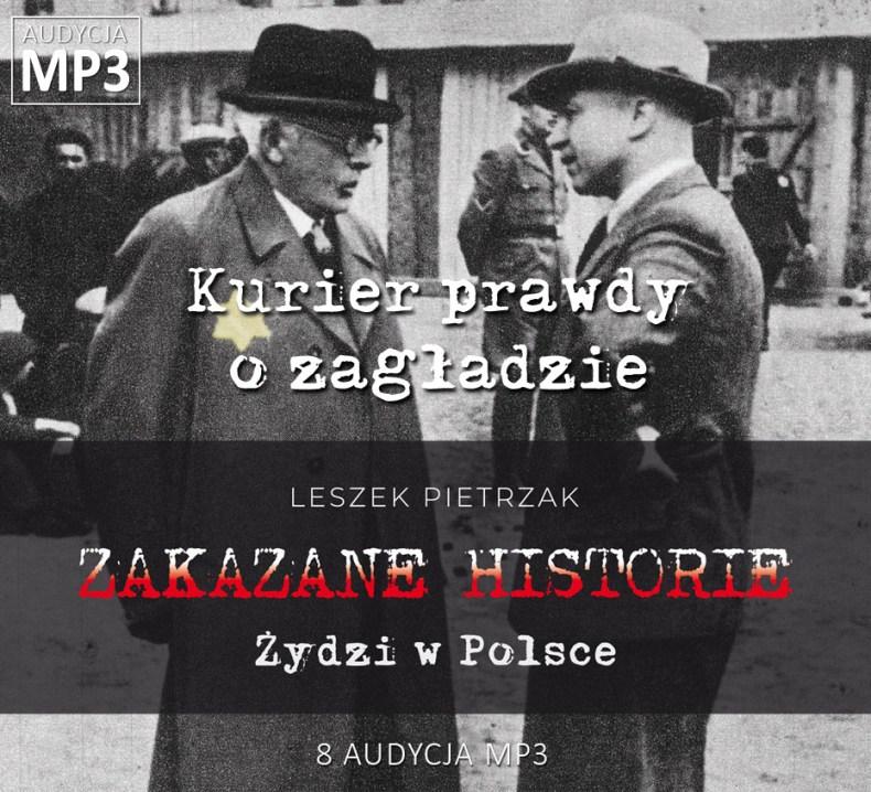 Leszek Pietrzak - Kurier prawdy o zagładzie - Żydzi w Polsce - ZAKAZANE HISTORIE