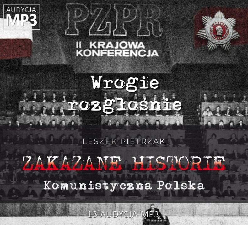 Leszek Pietrzak - Wrogie rozgłośnie - Komunistyczna Polska - ZAKAZANE HISTORIE