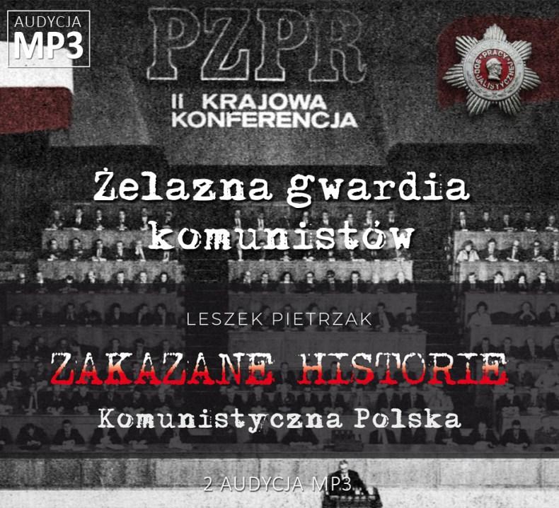Leszek Pietrzak - Żelazna gwardia komunistów - Komunistyczna Polska - ZAKAZANE HISTORIE