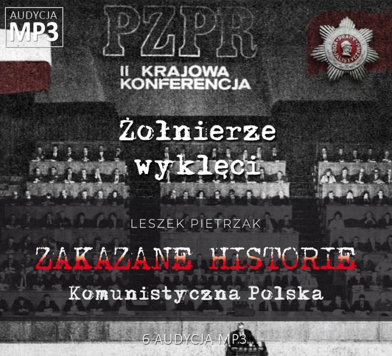 Leszek Pietrzak - Żołnierze wyklęci - Komunistyczna Polska - ZAKAZANE HISTORIE