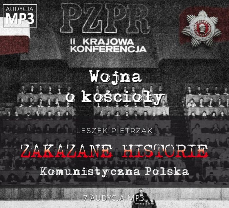 Leszek Pietrzak - Wojna o kościoły - Komunistyczna Polska - ZAKAZANE HISTORIE