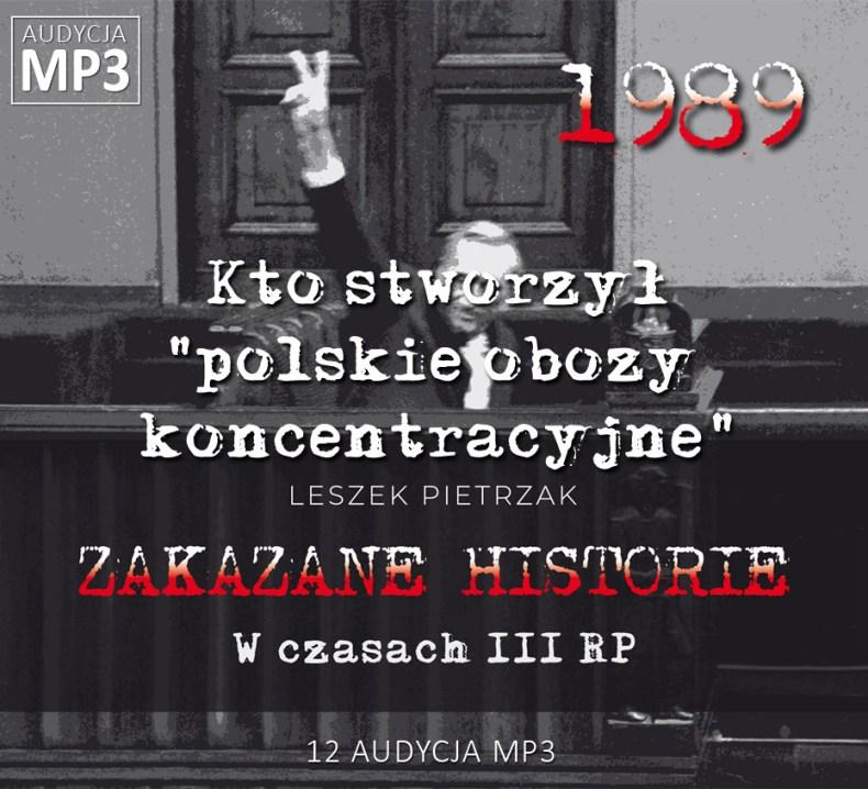 """Leszek Pietrzak - Kto stworzył """"polskie obozy koncentracyjne"""" - W czasach III RP - ZAKAZANE HISTORIE"""