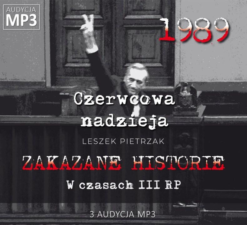 Leszek Pietrzak - Czerwcowa nadzieja - W czasach III RP - ZAKAZANE HISTORIE