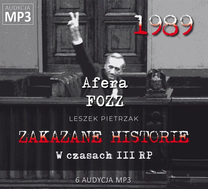 Leszek Pietrzak - Afera FOZZ - W czasach III RP - ZAKAZANE HISTORIE
