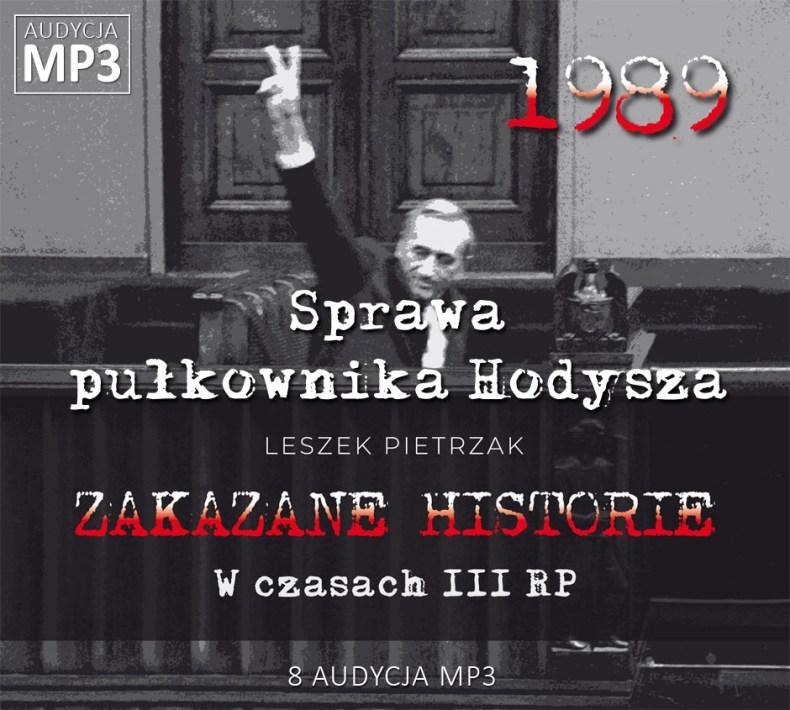 Leszek Pietrzak - Sprawa pułkownika Hodysza - W czasach III RP - ZAKAZANE HISTORIE