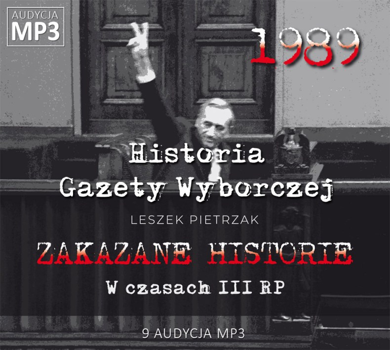 Leszek Pietrzak - Historia Gazety Wyborczej - W czasach III RP - ZAKAZANE HISTORIE