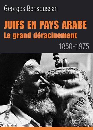Georges Bensoussan, Juifs en pays arabe